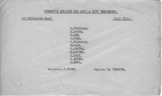 If you were keen on sport you no doubt remember the team lists posted on the notice board and the group of excited pupils hoping for selection. This list from 1954 was for the Old Boys Cricket Team (note the inclusion of one S. Wass) and was supplied by Gerv Leyden who started the Team.